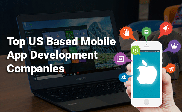 Top US Based mobile app development companies