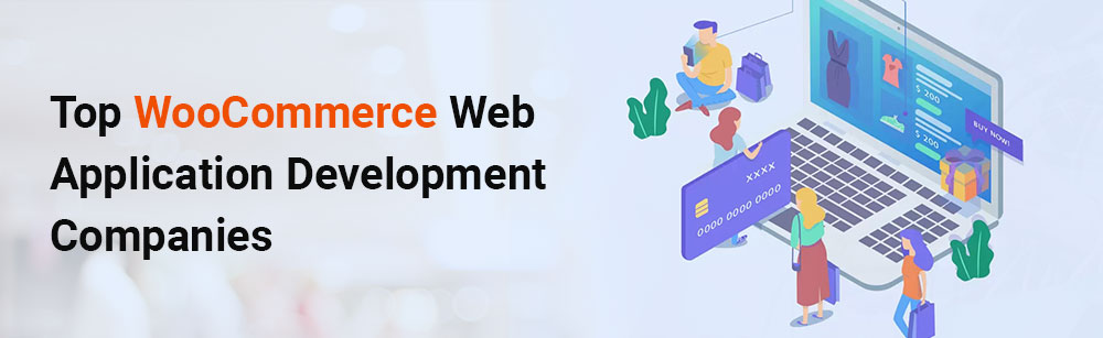 Top WooCommerce Development Companies in the world