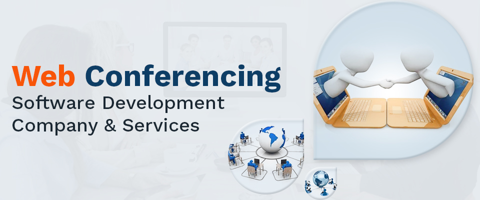 Web Conferencing Software Development Company & Services