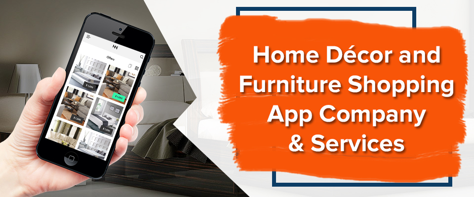 Home Decor and Furniture Shopping App Company & Services