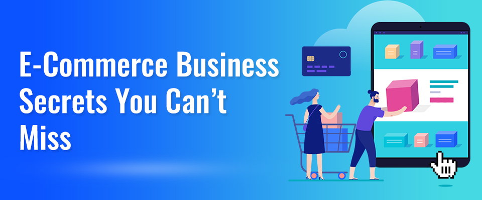 E-Commerce Business Secrets You Can't Miss