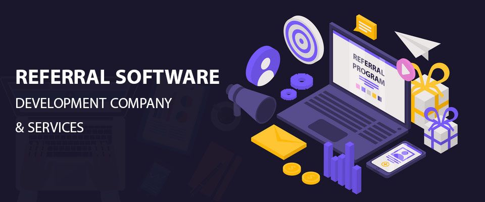 referral software development companies & services