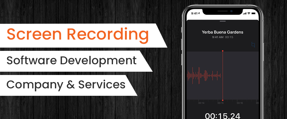 Screen Recording Software Development Company & Services
