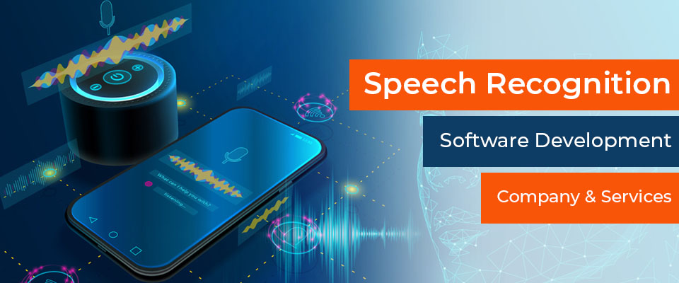 Speech Recognition Software Development Company & Services