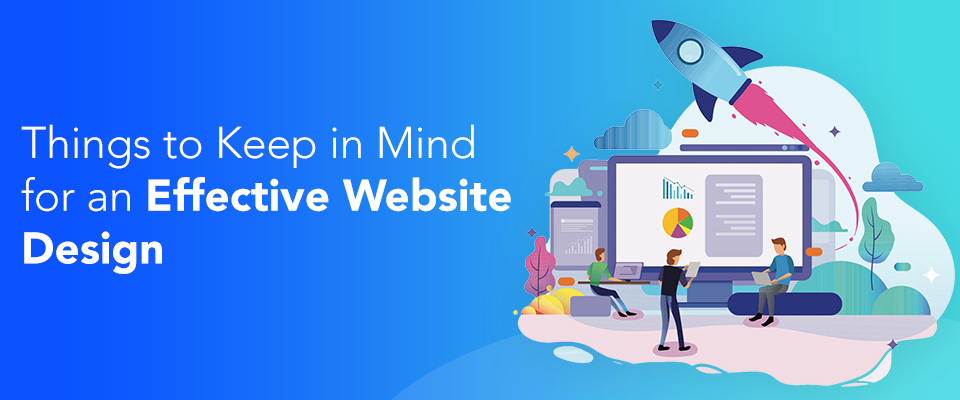 Things to Keep in Mind for an Effective Website Design
