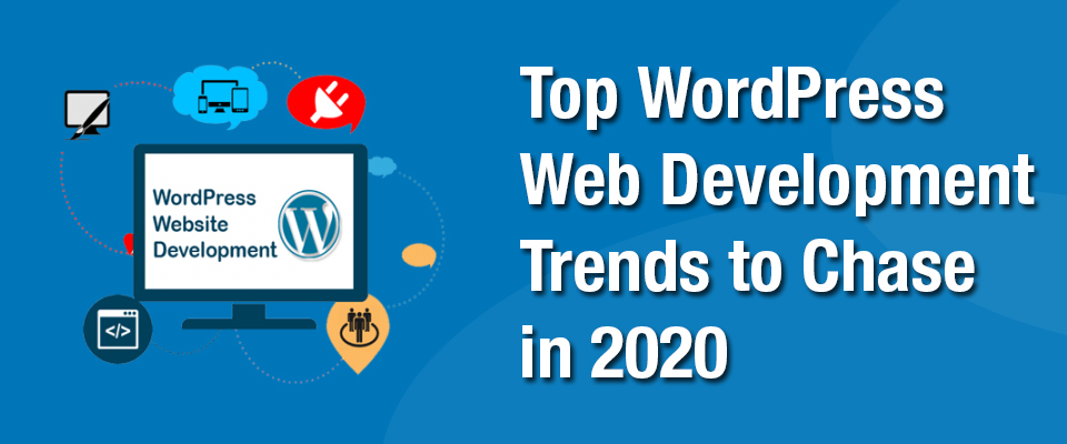 Top WordPress trends that will dominate 2020