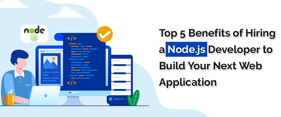 Hiring a Node.js Developer to Build Your Next Web Application
