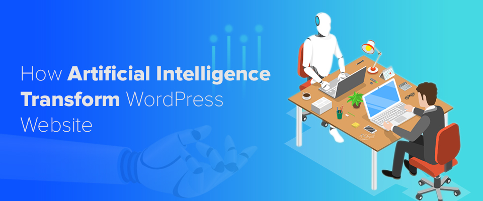How Artificial Intelligence Transform WordPress Website