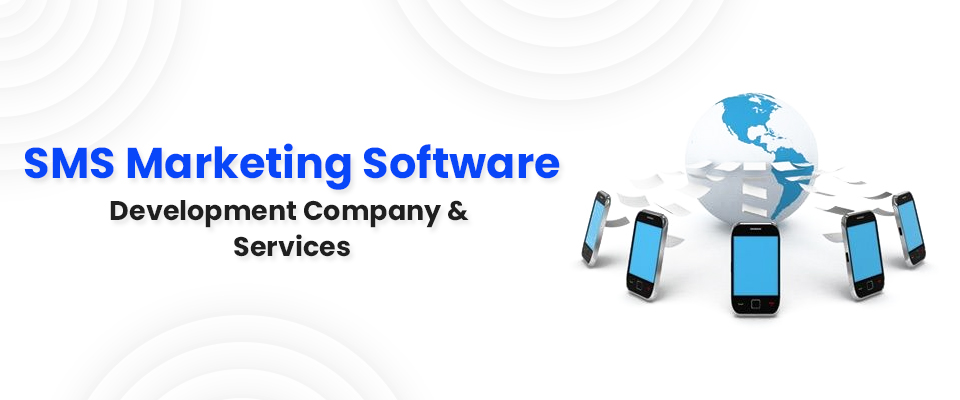 SMS marketing software development company & services