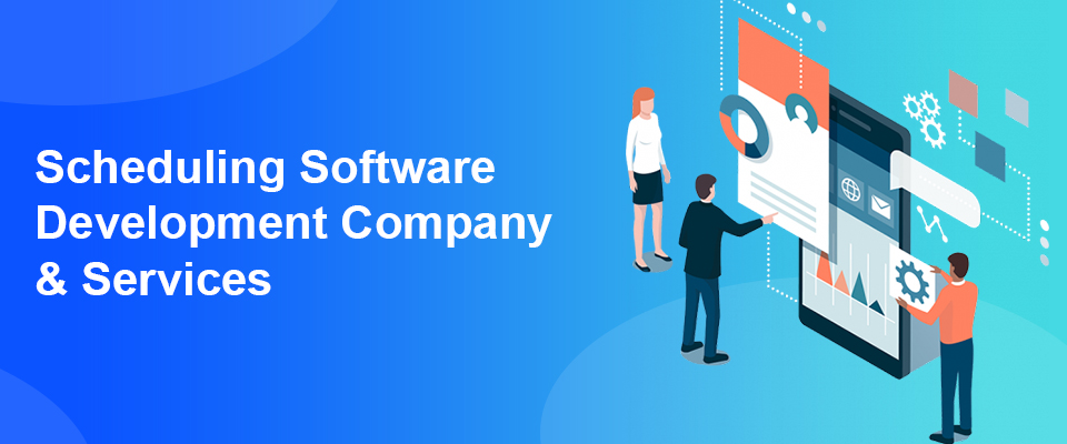 scheduling software development company & services