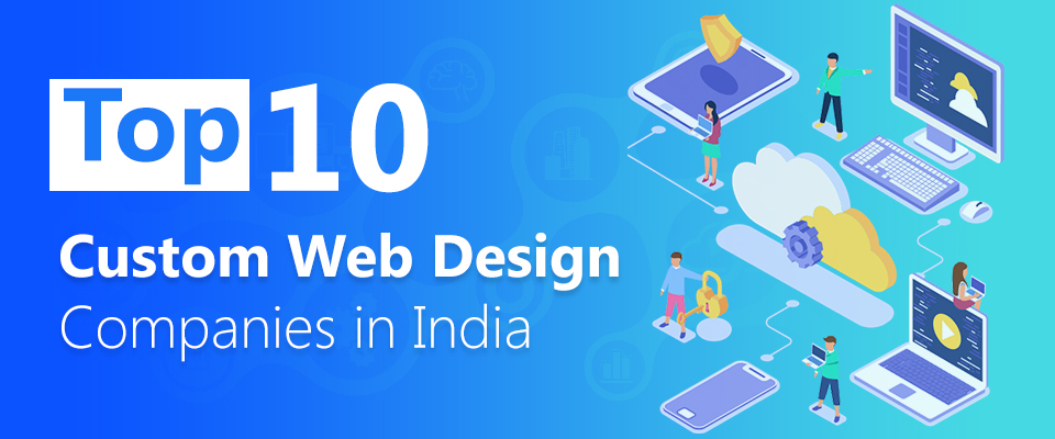 How we stand in Top 10 Custom Web Design Companies in India