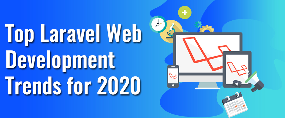 Top Laravel Web Development Trends for 2020