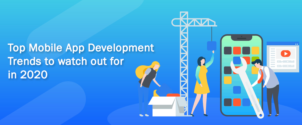 Top Mobile App Development Trends of 2020