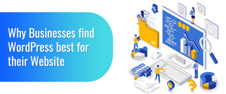 Why Businesses find WordPress best for their Website