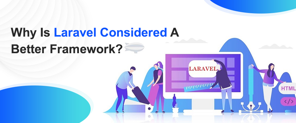 Why Laravel Is Known as the Best Framework In 2020