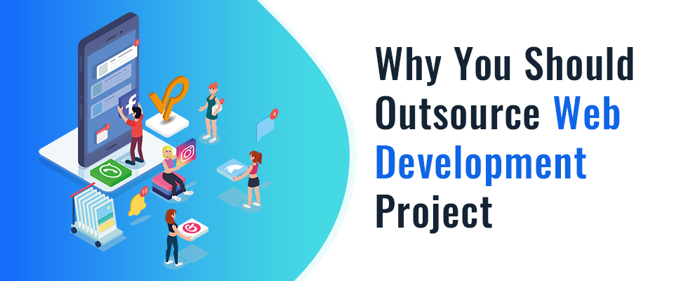 Why You Should Outsource Web Development Project