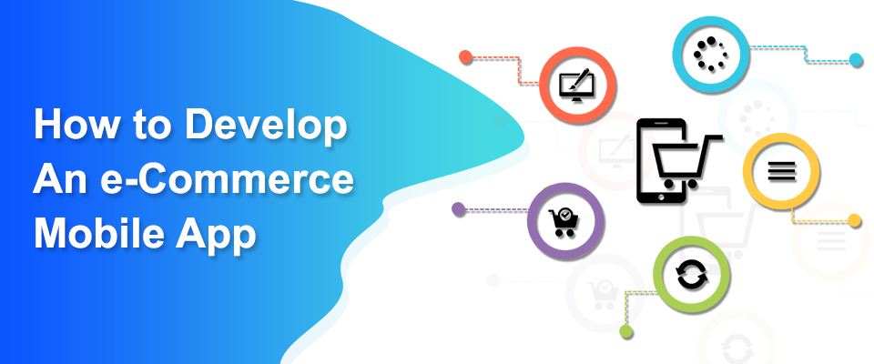 How to Develop an e-Commerce Mobile App