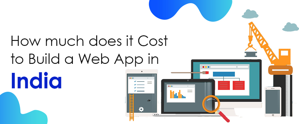 Cost To Build Web App In India