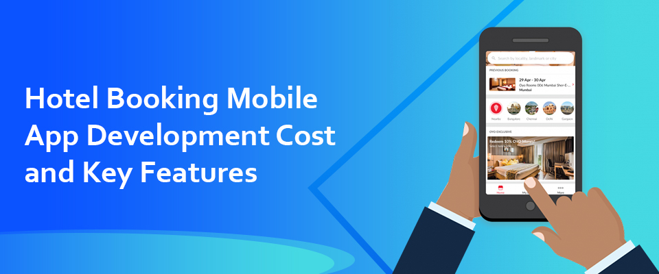 Hotel Booking Mobile App Development Cost and Key Features