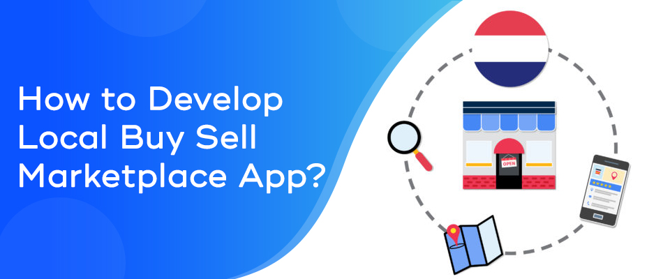 How to Develop Local Buy-Sell Marketplace App
