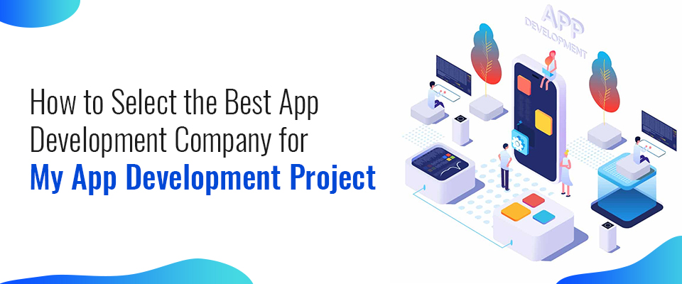 select the best app development company for my app development project