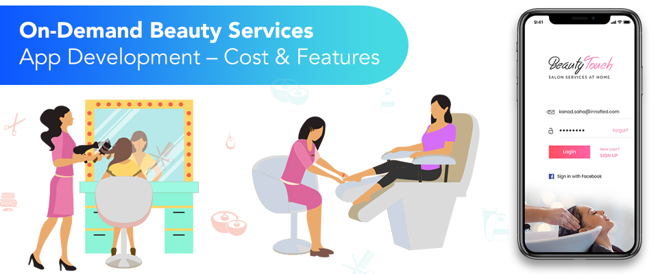 On-Demand Beauty Services App Development Cost and Features