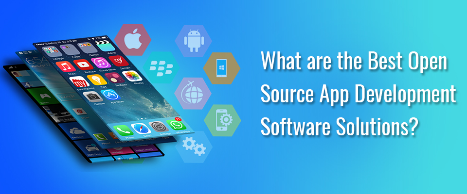What are the best open source app development software solutions?