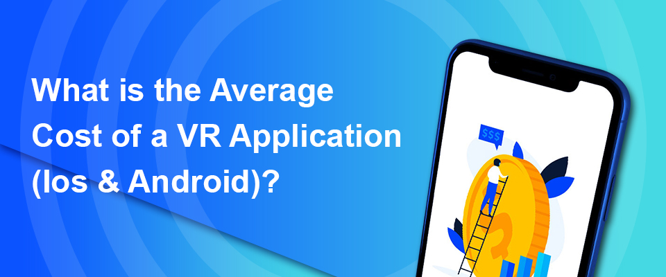 What is the average cost of a VR application