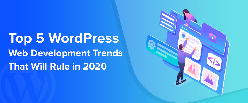 Top WordPress Development Trends 2020