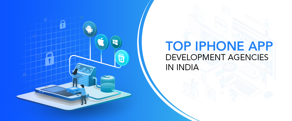 Top iPhone App Development Agencies India