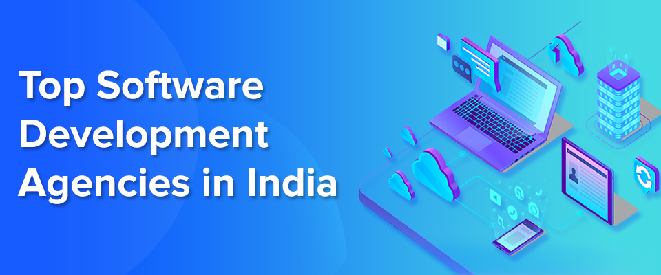 Top Software Development Agencies India