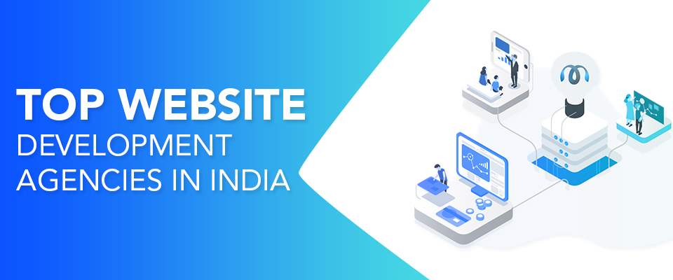 Top Website Development Agencies India