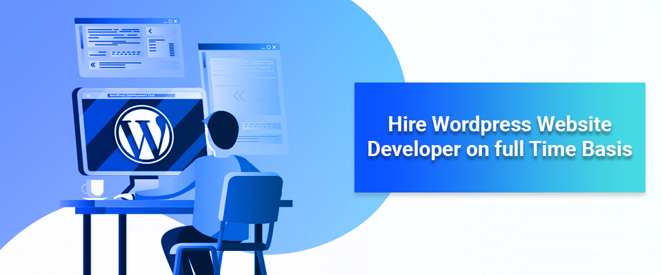 Hire WordPress Website Developer Full Time Basis