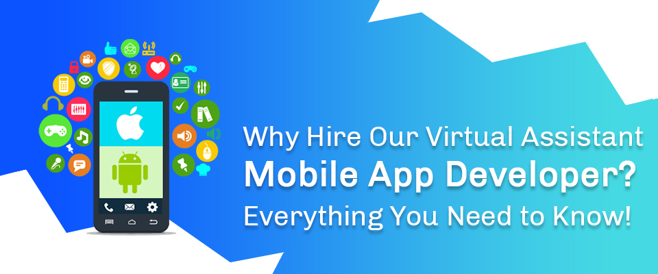 Virtual Assistant Mobile App Developers
