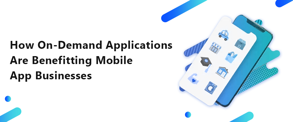 On Demand Mobile Applications
