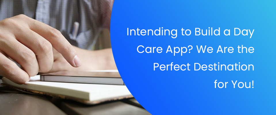 Day Care App Development Company