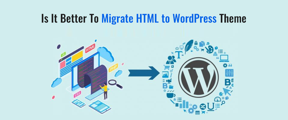 HTML to WordPress Development Company