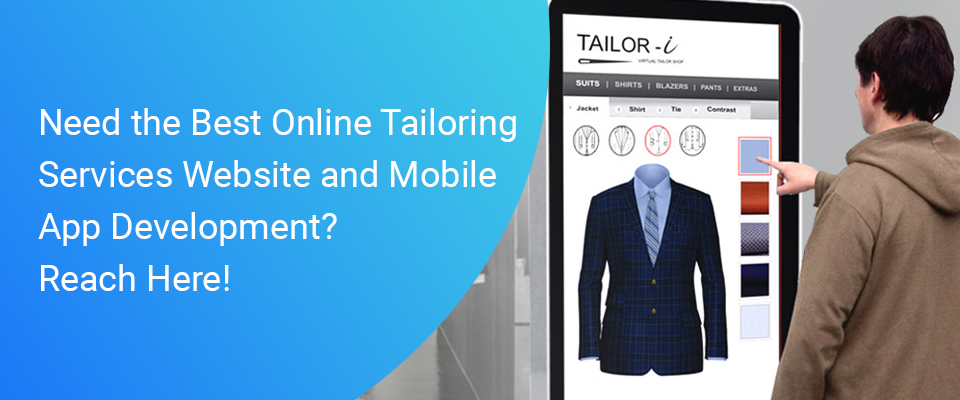 Need the Best Online Tailoring Services Website and Mobile App Development? Reach Here!