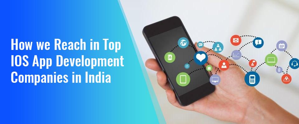 How we reach in top iOS app development companies in India