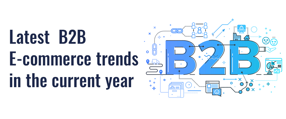 Latest B2B e-commerce trends in the current year