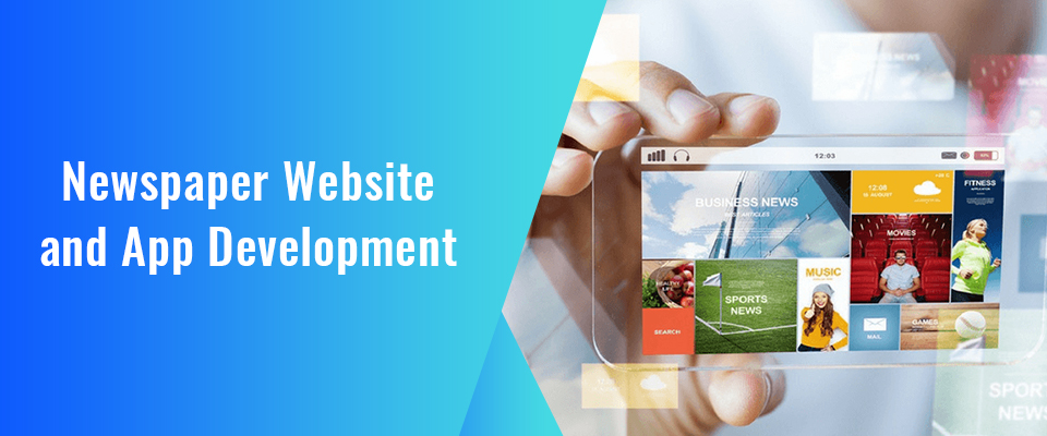 Newspaper Website & App Development Company