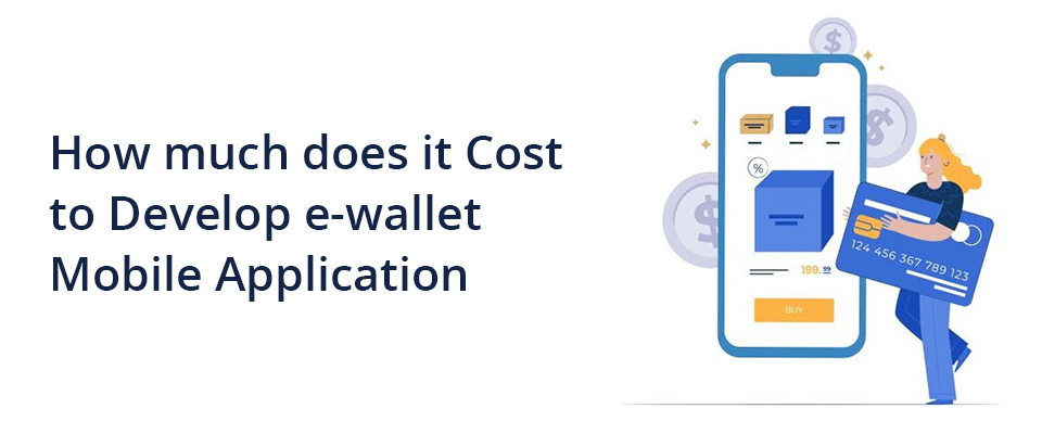 How much does it cost to develop e-wallet mobile application