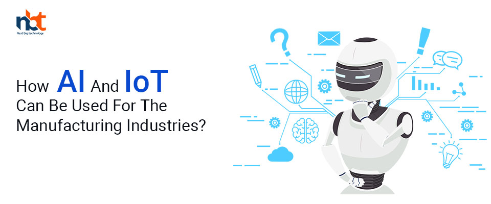 What Is the Major Role of AI & IOT in Manufacturing Industry