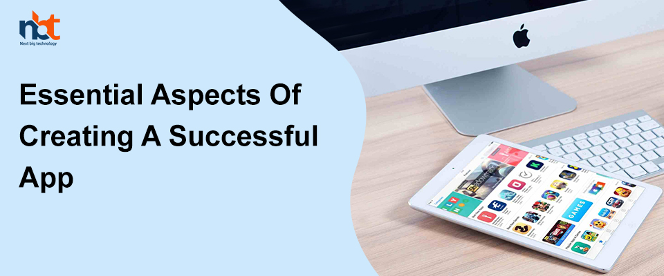 Factors to consider while creating a successful app