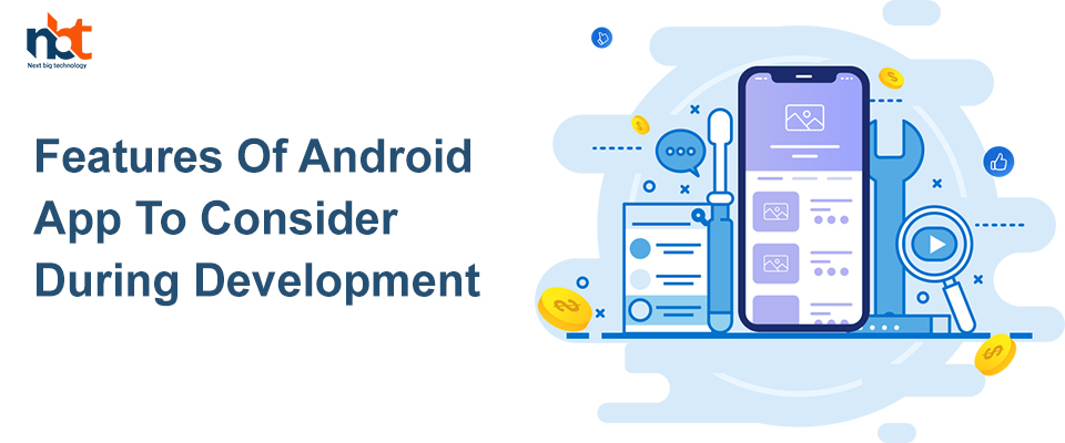 Features to develop the right Android applications