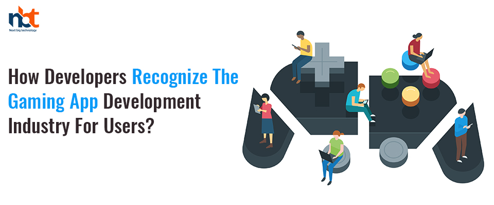 How users are influenced with Gaming App Development Industry?