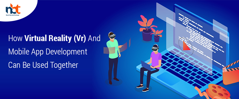 How virtual reality affects the mobile app development industry?