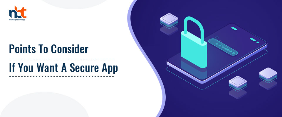 Points To Consider If You Want a Secure App