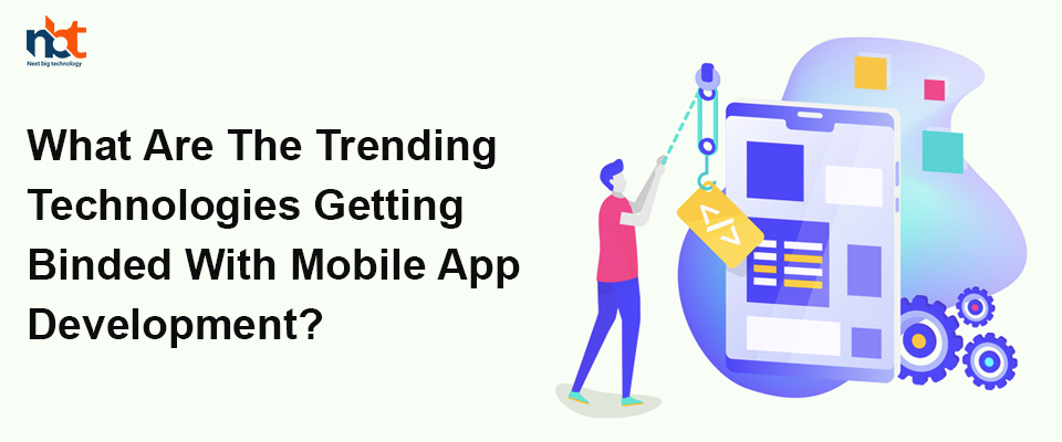 What are the Technology advancements in mobile app development?