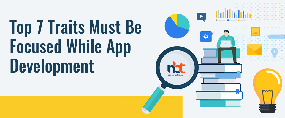 Important Traits to Focus on At the Time of Developing an App